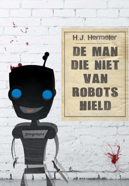 Cover De man die niet van robots hield