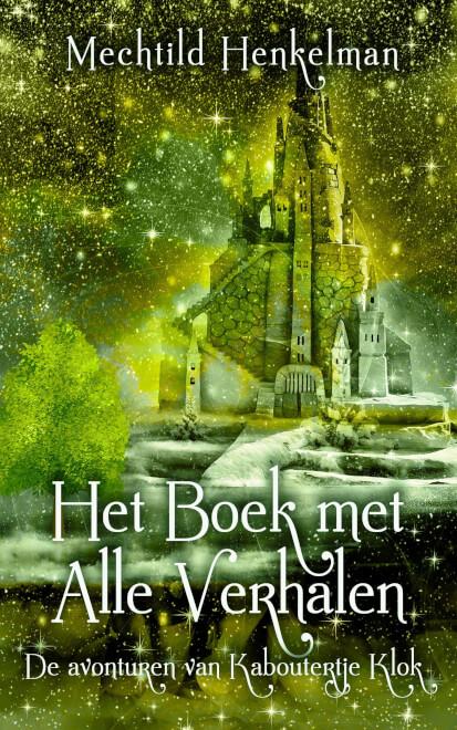 Cover Het Boek met Alle Verhalen - De Avonturen van Kaboutertje Klok