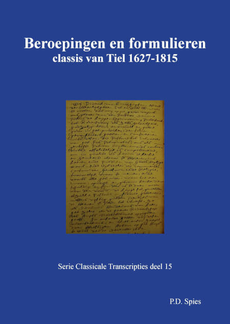 Cover Beroepingen en formulieren classis van Tiel 1627-1815