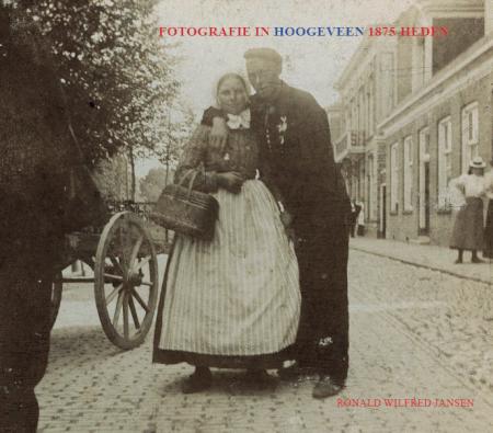 Cover FOTOGRAFIE IN HOOGEVEEN 1875-HEDEN