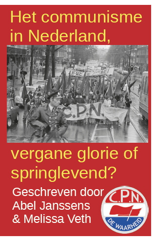 Cover Het communisme in Nederland, vergane glorie of springlevend?