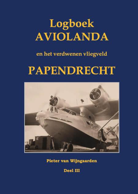 Cover Logboek Aviolanda en het verdwenen vliegveld Papendrecht Deel III