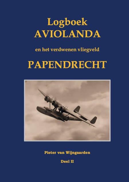 Cover Logboek Aviolanda en het verdwenen vliegveld Papendrecht Deel II