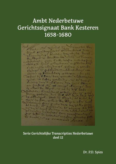 Cover Ambt Nederbetuwe Gerichtssignaat Bank Kesteren 1658-1680