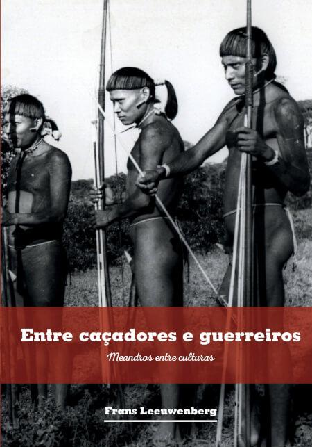 Cover Entre Caçadores e guerreiros