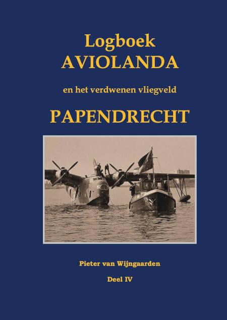 Cover Logboek Aviolanda en het verdwenen vliegveld Papendrecht Deel IV