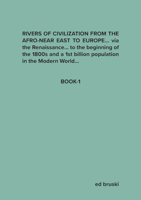 Cover RIVERS OF CIVILIZATION FROM THE AFRO-NEAR EAST TO EUROPE... via the Renaissance... to the beginning of the 1800s and a 1st billion population in the Modern World...