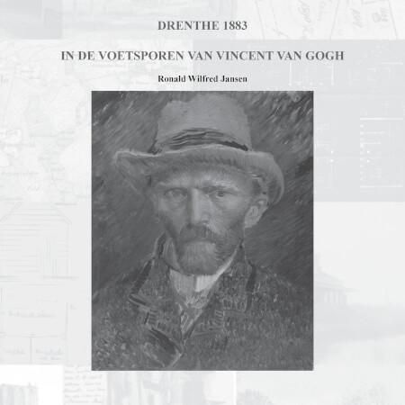 Cover Drenthe 1883. In de voetsporen van Vincent van Gogh.  z/w editie.
