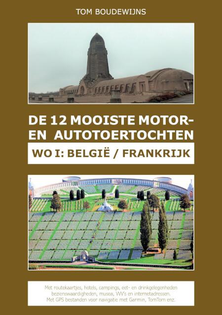 Cover De 12 Mooiste Motor-  en Autotoertochten  WO 1: België / Frankrijk (kleur)