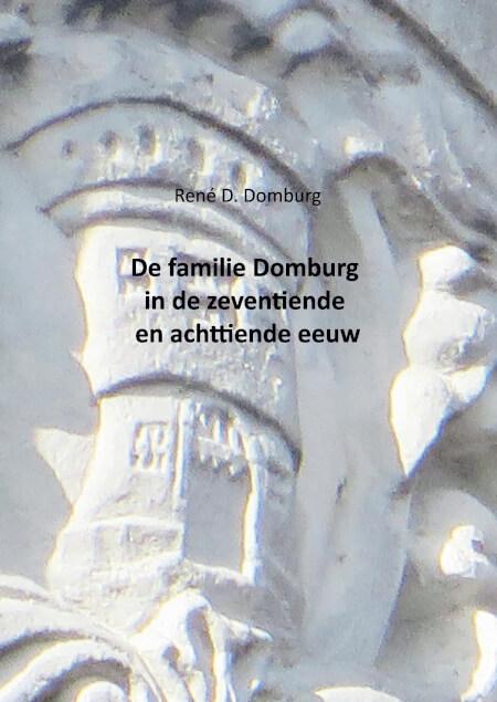 Cover De familie Domburg in de zeventiende en achttiende eeuw