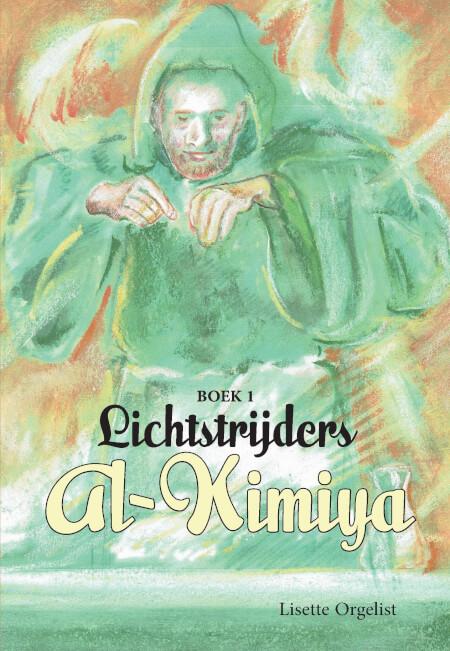 Cover Lichtstrijders Boek 1: Al-Kimiya