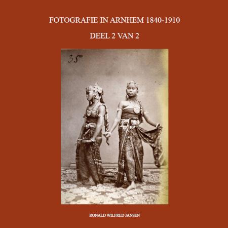 Cover FOTOGRAFIE IN ARNHEM 1840-1910 DEEL 2 VAN 2 (ZWART-WIT)
