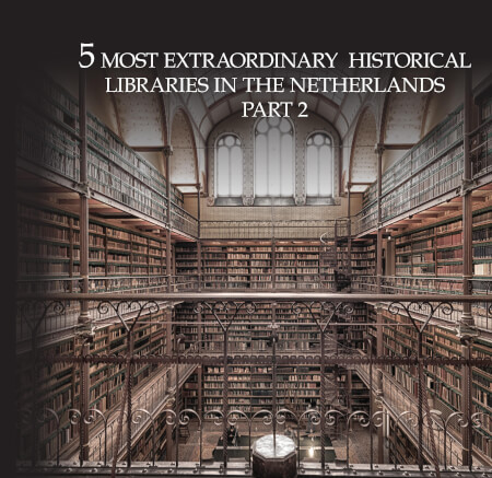 Cover 10 Most extraordinary historical libraries in the Netherlands part 2