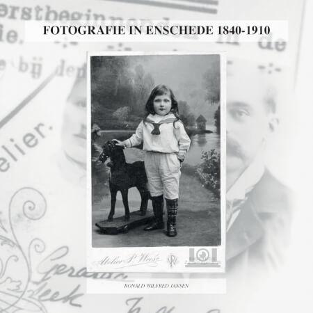 Cover FOTOGRAFIE IN ENSCHEDE 1840-1910