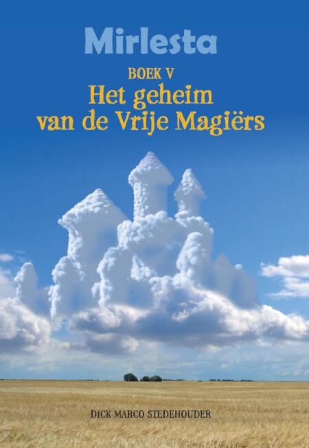 Cover Mirlesta deel 5: het geheim van de Vrije Magiërs