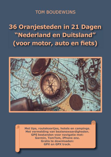 """Cover 36 Oranjesteden in 21 Dagen """"Nederland en Duitsland"""" (voor motor, auto en fiets, in kleur)"""