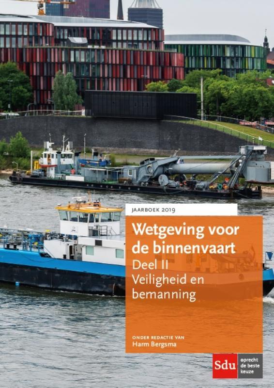 Cover Wetgeving voor de binnenvaart Deel II. Veiligheid en bemanning. Jaarboek 2019