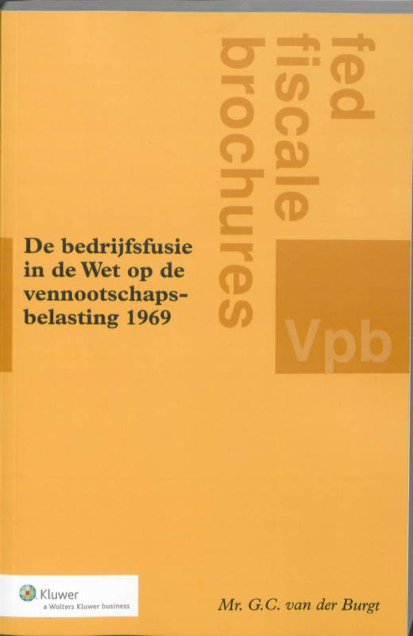 Cover De bedrijfsfusie in de Wet op de Vennootschapsbelasting 1969