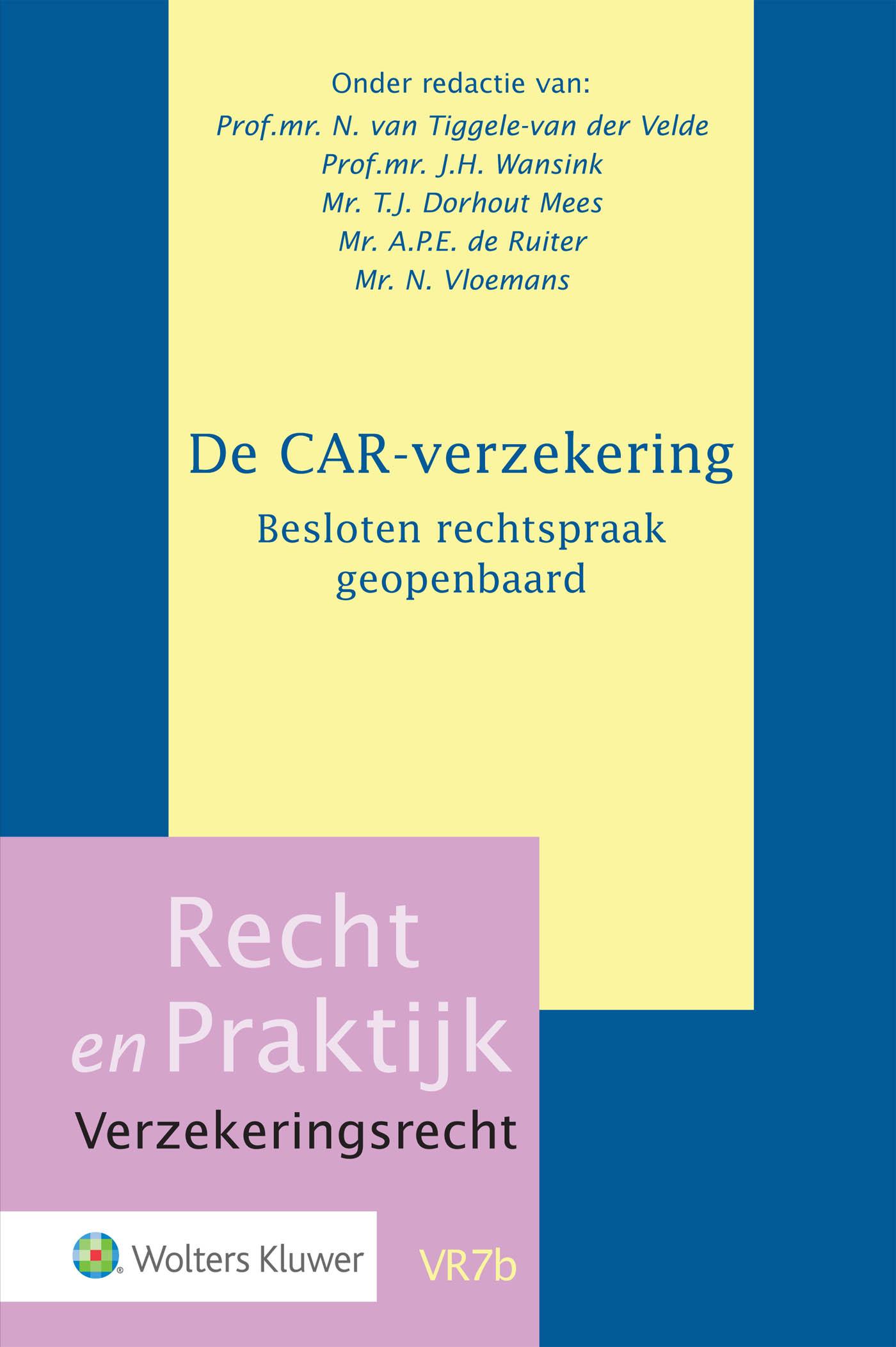 Cover De CAR-verzekering. Besloten rechtspraak geopenbaard