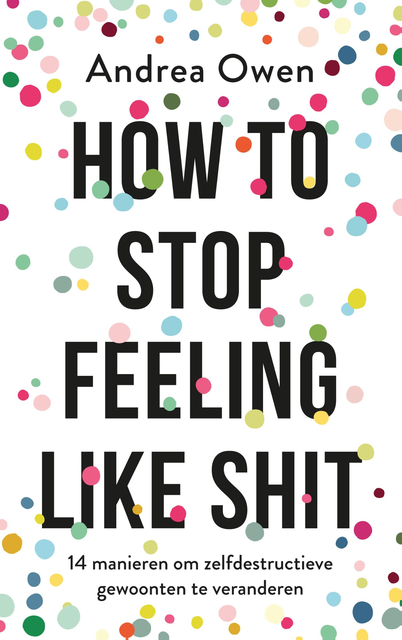 Cover How to stop feeling like shit