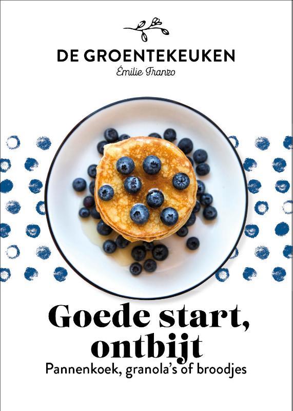 Cover Goede start, ontbijt - de groentekeuken