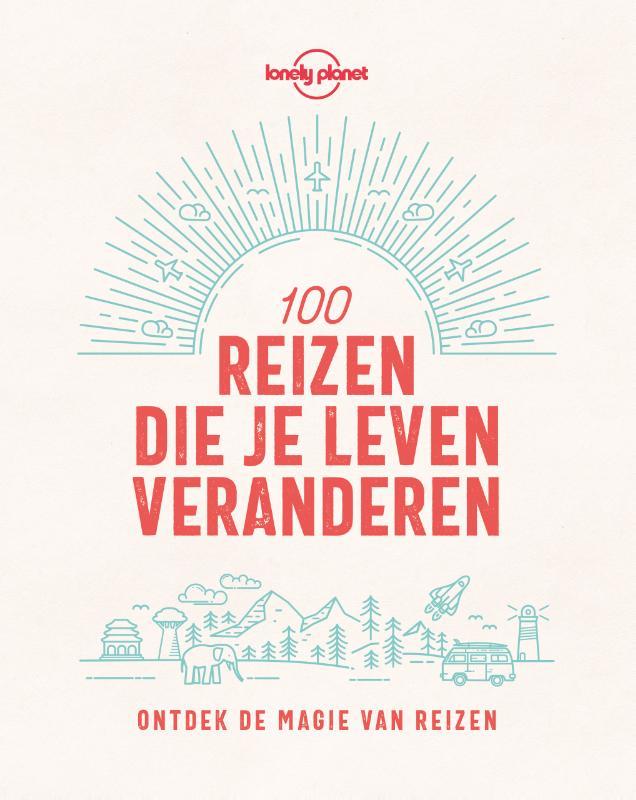 Cover 100 reizen die je leven veranderen