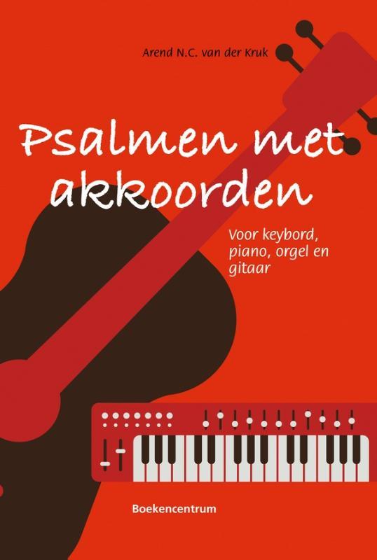 Boek psalmen met akkoorden geschreven doorarend n c van der kruk - Kruk wereld ...