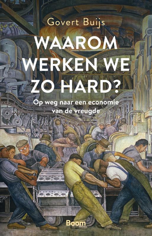 Cover Waarom werken we zo hard?