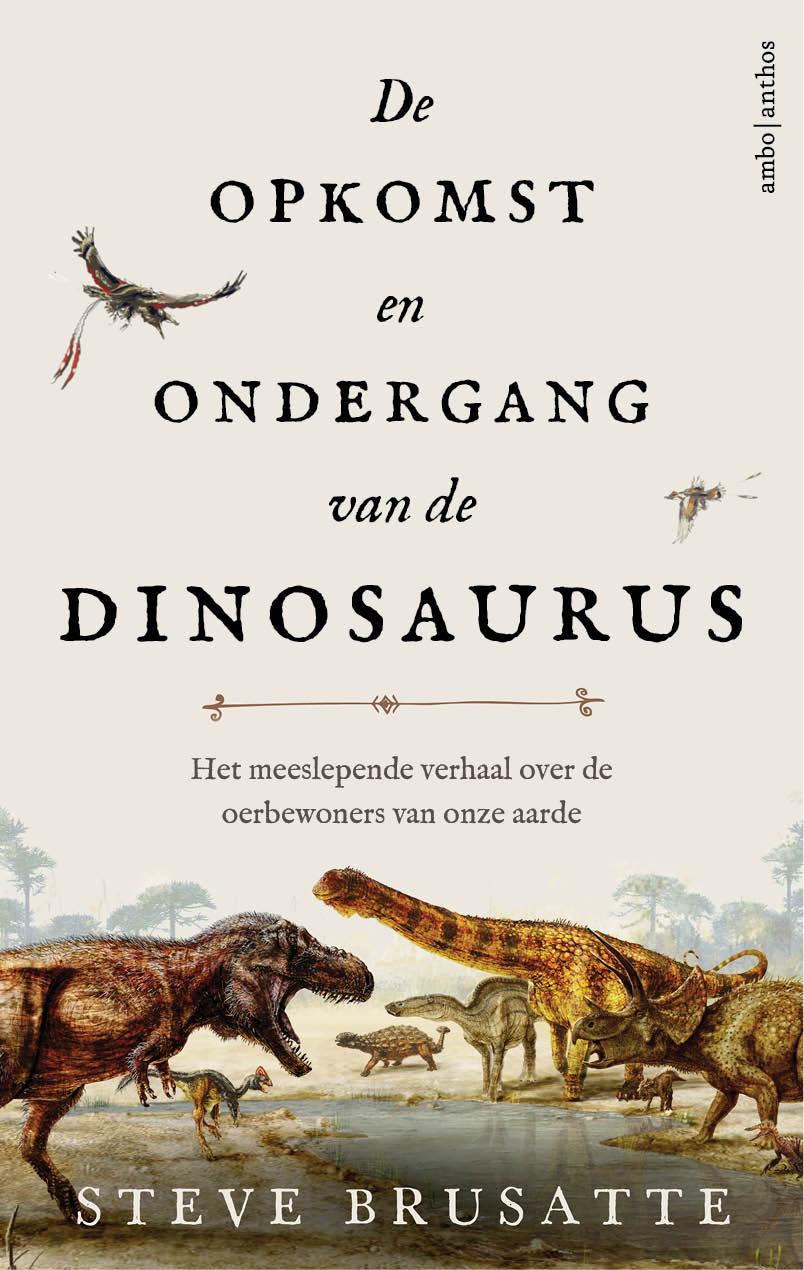 Cover De opkomst en ondergang van de dinosaurus