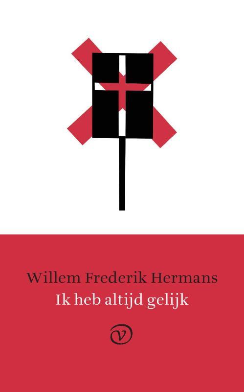 Boek Ik Heb Altijd Gelijk Geschreven Door Willem Frederik
