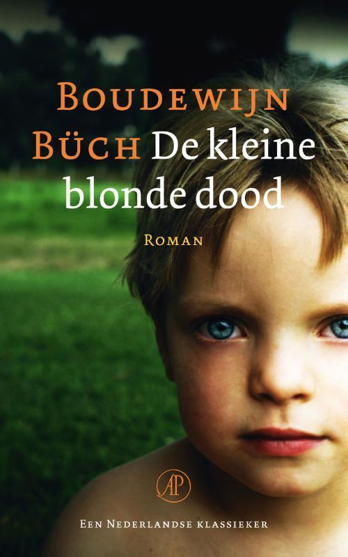 Citaten Uit De Kleine Blonde Dood : Boek de kleine blonde dood geschreven door boudewijn büch