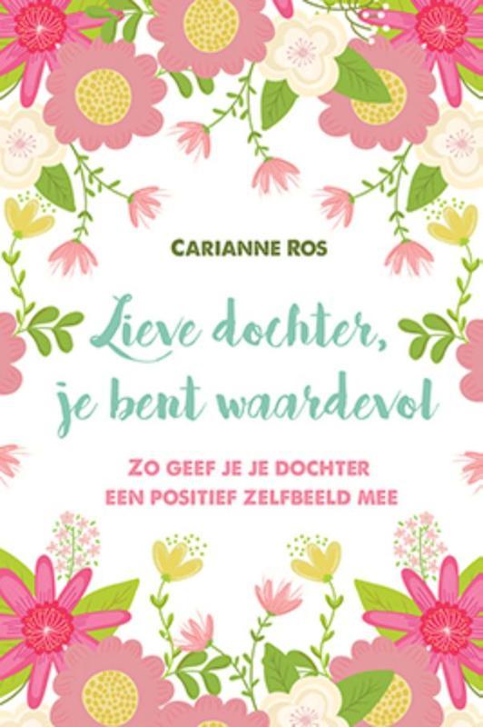 Iets Nieuws Boek: Lieve dochter, je bent waardevol - Geschreven door Carianne Ros #VH24