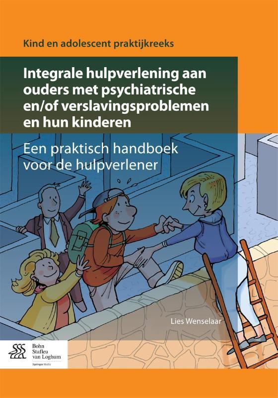 Cover Integrale hulpverlening aan ouders met psychiatrische en/of verslavingsproblemen en hun kinderen