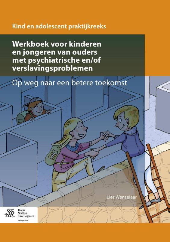 Cover Werkboek voor kinderen en jongeren van ouders met psychiatrische en/of verslavingsproblemen