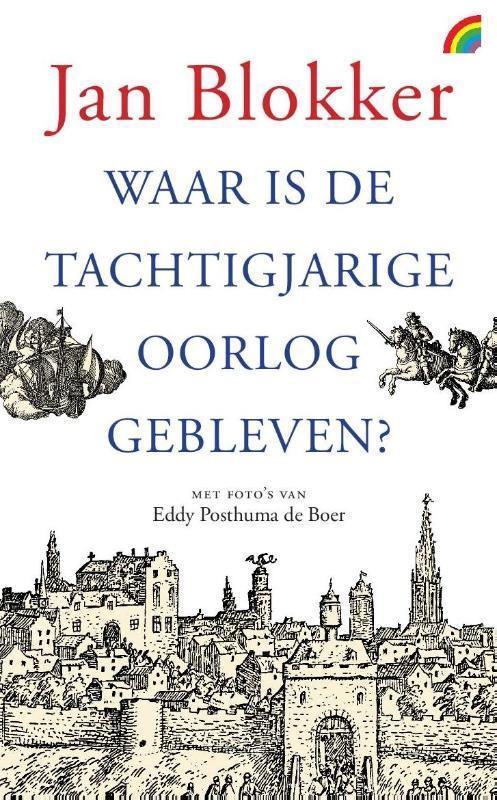 Cover Waar is de Tachtigjarige Oorlog gebleven?