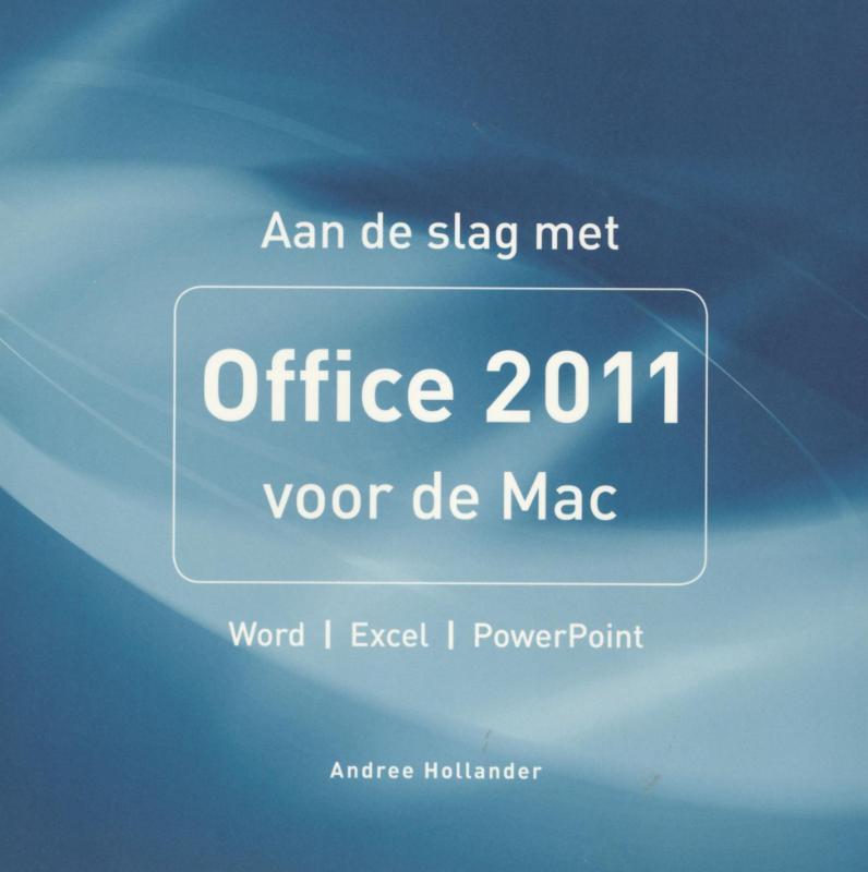 Cover Aan de slag met Office 2011 voor de Mac
