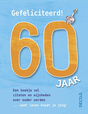 60 jaar humor Boek: Gefeliciteerd! 60 jaar   Geschreven door n.b 60 jaar humor