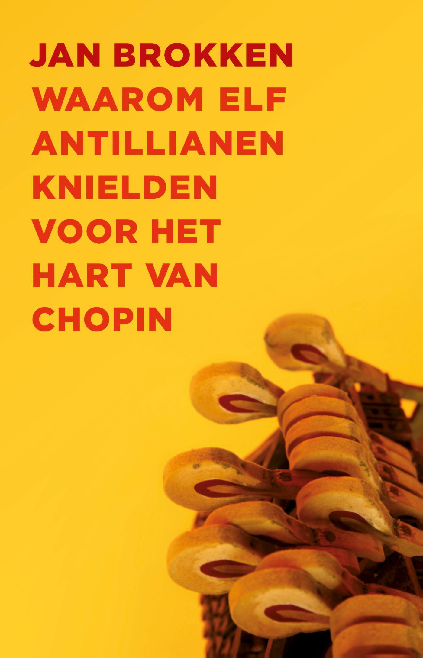Cover Waarom elf Antillianen knielden voor het hart van Chopin