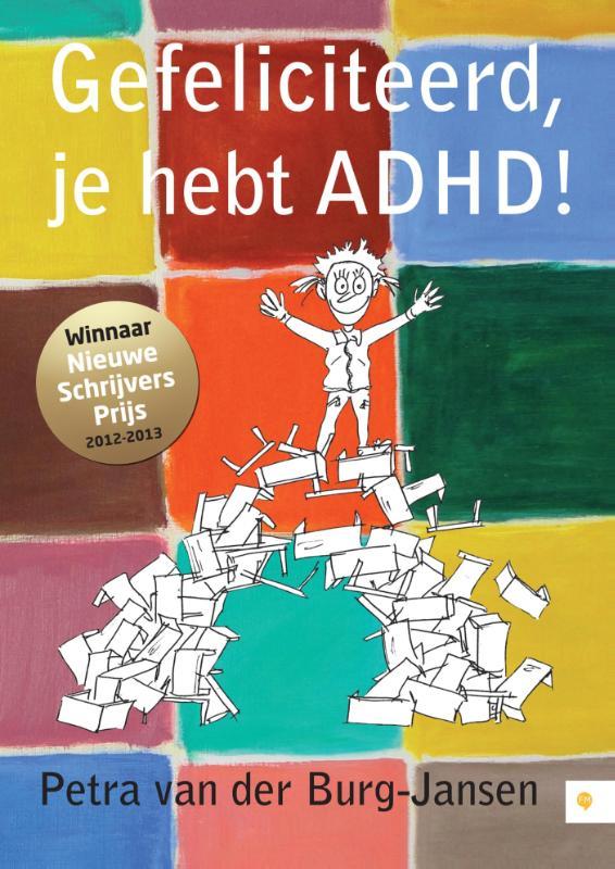 gefeliciteerd je hebt adhd Boek: Gefeliciteerd, je hebt ADHD!   Geschreven door Petra van der  gefeliciteerd je hebt adhd