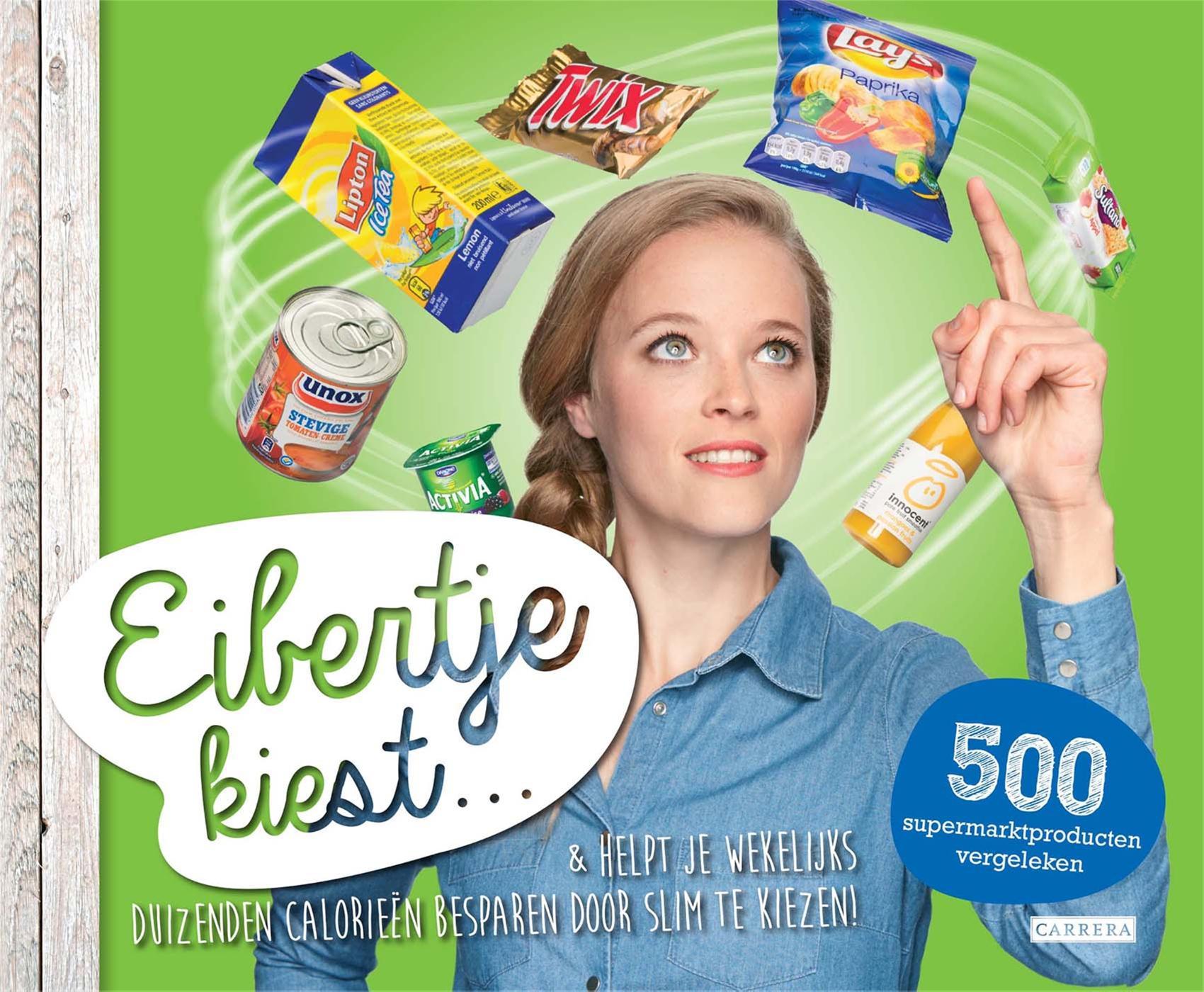 Cover Eibertje kiest...& helpt je wekelijks duizenden calorieën besparen door slim te kiezen!