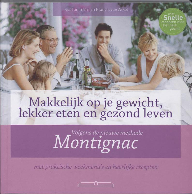 Cover Makkelijk op je gewicht, lekker eten en gezond leven volgens de nieuwe methode Montignac