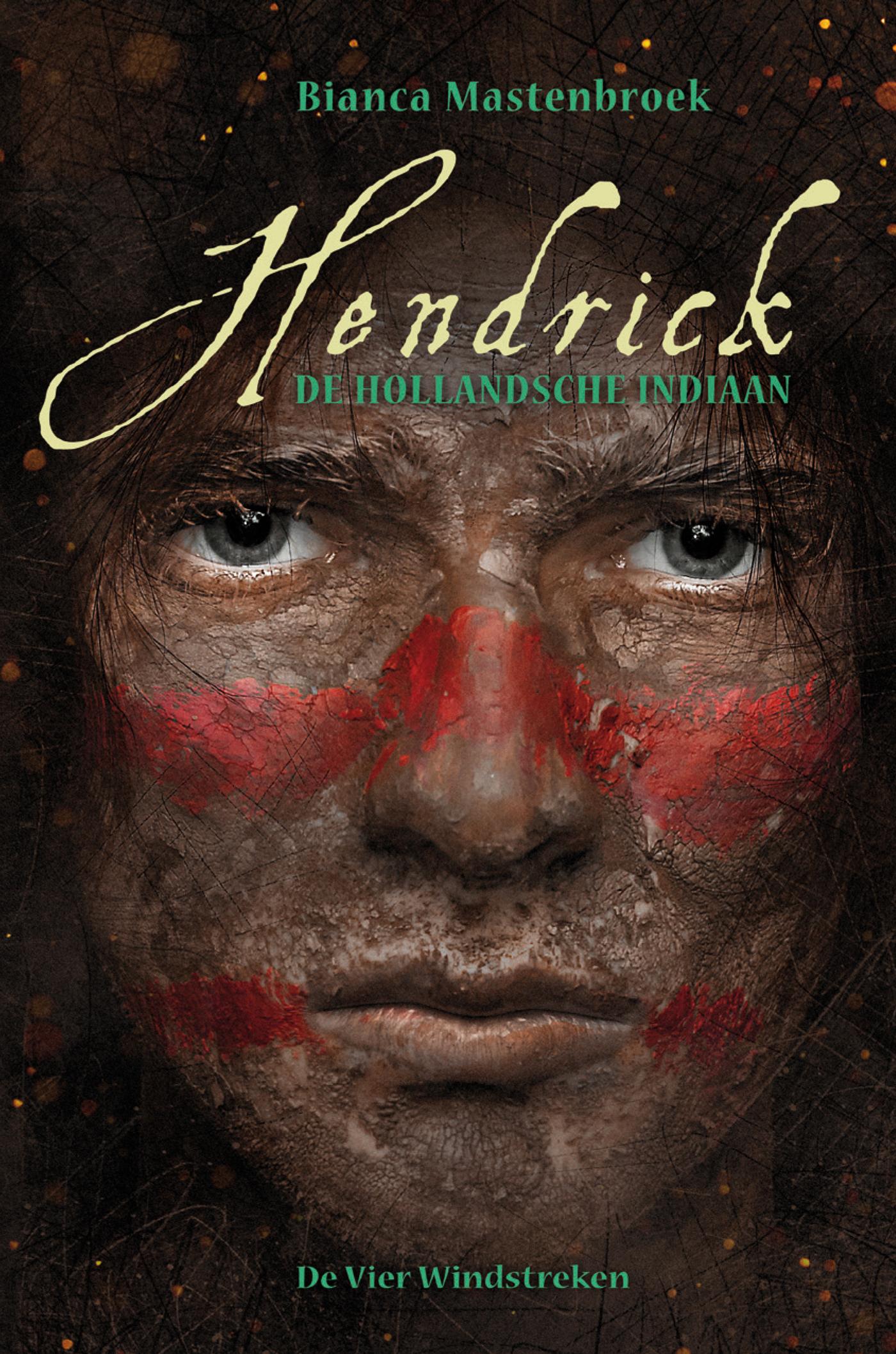 Cover Hendrick, de Hollandsche indiaan