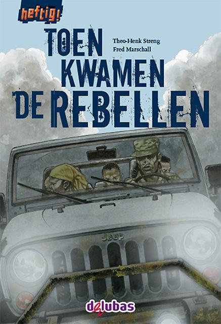 Cover Toen kwamen de rebellen