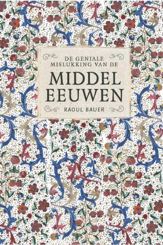 Cover De geniale mislukking van de middeleeuwen