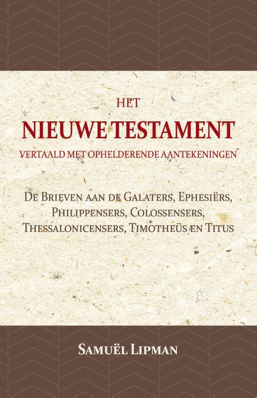 Cover De Brieven aan de Galaters, Ephesiërs, Philippensers, Colossensers, Thessalonicensers, Timotheüs en Titus