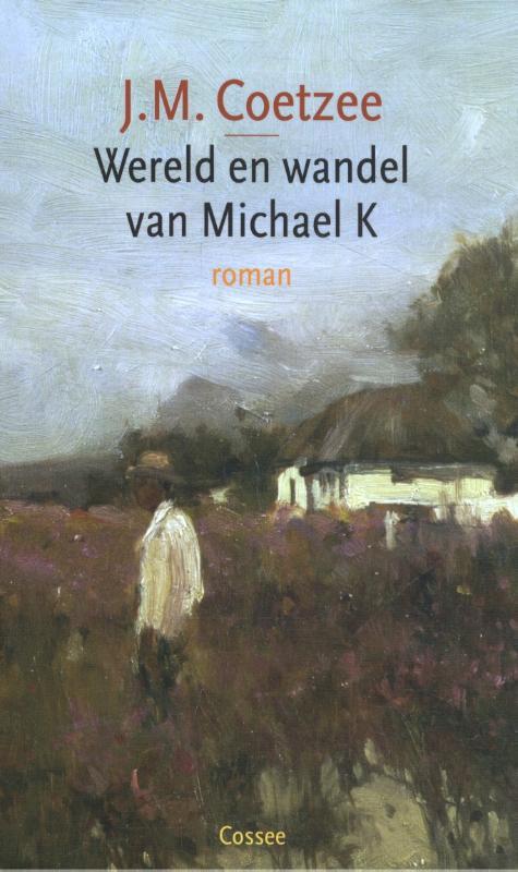 Cover Wereld en wandel van Michael K