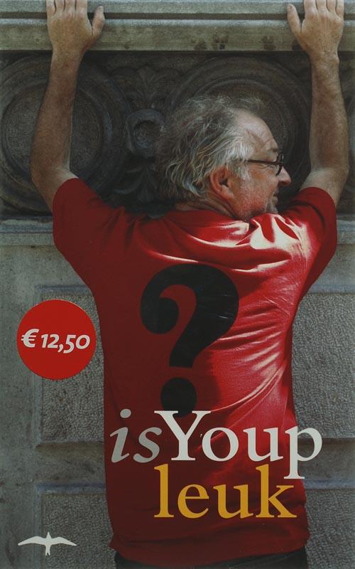 Boek Is Youp Leuk Geschreven Door Youp Van T Hek