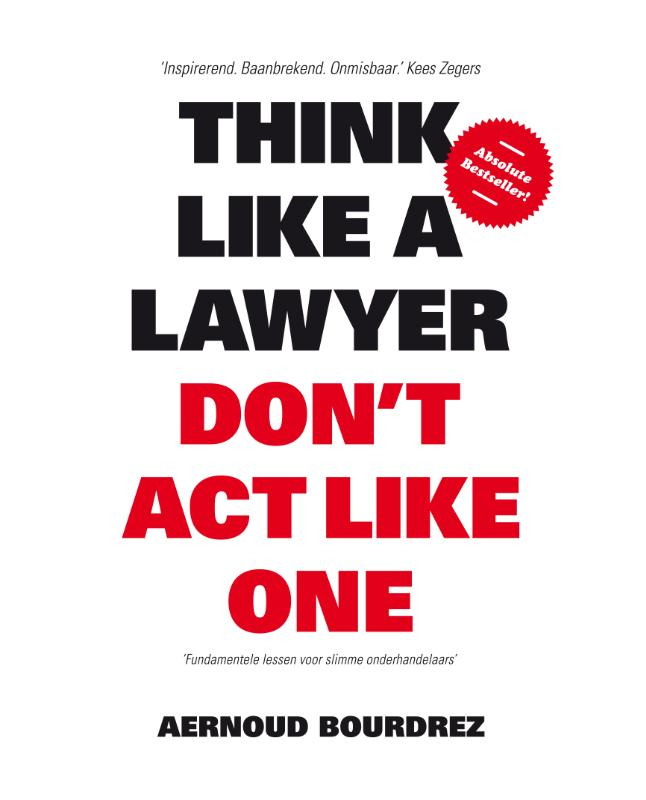 Cover Think like a lawyer don t act like one