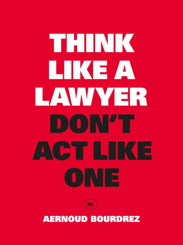 Cover Think Like a Lawyer, Don't Act Like One