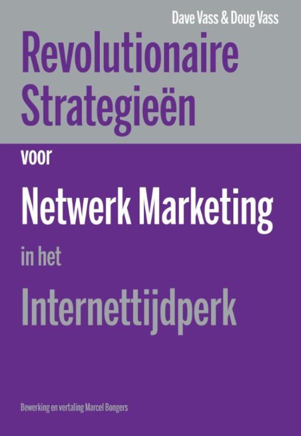 Cover Revolutionaire strategieen voor netwerk marketing in het internettijdperk